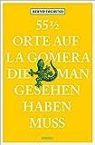 55 1/2 Orte auf La Gomera, die man gesehen haben muss - Bernd Imgrund