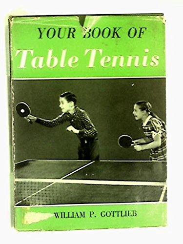 Your Book of Table Tennis par W P Gottlieb