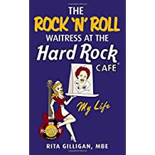 The Rock 'N' Roll Waitress at the Hard Rock Cafe