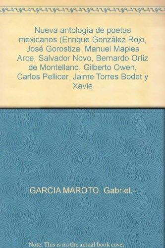Nueva antología de poetas mexicanos (Enrique González Rojo, José Gorostiza, M...