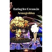 Eating Ice Cream in Armageddon: Arabic Version (Arabic Edition)