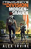 Tom Clancy's The Division: Morgengrauen: Roman zum Game