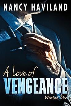 A Love of Vengeance (Wanted Men Book 1) (English Edition) par [Haviland, Nancy]