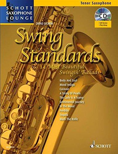 Swing Standards: Die 14 schönsten Swing-Balladen. Tenor-Saxophon. Ausgabe mit CD. (Schott Saxophone Lounge)