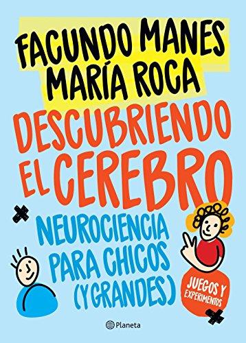 Descubriendo El Cerebro: Neurociencia Para Chicos por Facundo Manes epub