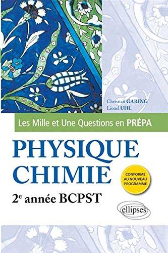 Les 1001 questions de la physique chimie en prpa : 2e anne BCPST, programme 2014