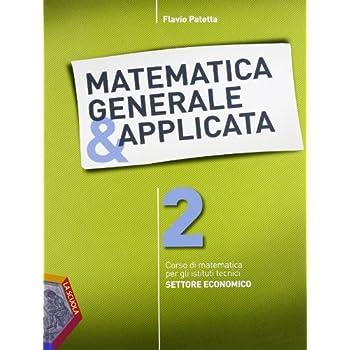 Matematica Generale & Applicata. Per Gli Ist. Tecnici. Con Espansione Online: 2