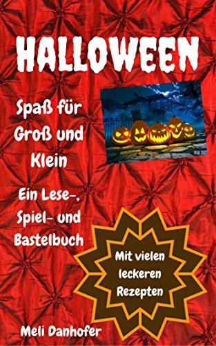 Halloween - Spaß für Groß und Klein: Ein Lese-, Spiel- und Bastelbuch (Halloween-essen Für Erwachsene Ideen Für)