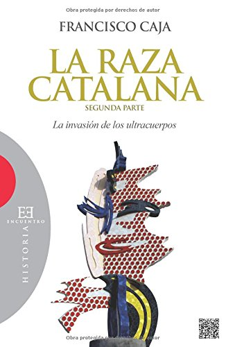 La raza catalana (segunda parte): La invasión de los ultracuerpos (Ensayo)