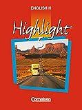 English H/Highlight - Ausgabe A: English H, Highlight, Bd.5A, 9. Schuljahr, Ausgabe für Nordrhein-Westfalen, Hessen, Rheinland-Pfalz, Schleswig-Holstein, Mecklenburg-Vorpommern, Berl