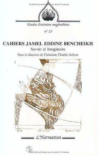 Cahiers Jamel Eddine Bencheikh: Savoir & imaginaire