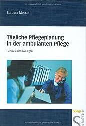 Tägliche Pflegeplanung in der ambulanten Pflege: Beispiele und Lösungen