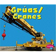 Gruas/cranes: Maquinas maravillosas/Mighty Machines (Pebble Plus Bilingual)