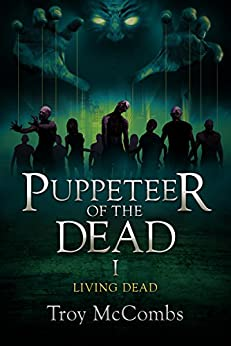 Puppeteer of the Dead (The Living Dead Book 1) (English Edition) di [McCombs, Troy]