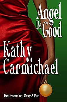 Angel Be Good by [Carmichael, Kathy]