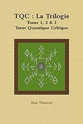 Tqc: La Trilogie