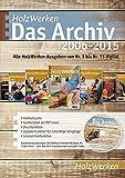 HolzWerken - Das Archiv 2006-2015: Alle HolzWerken-Ausgaben von Nr. 1 bis Nr. 55 digital