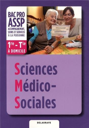 Sciences médico-sociales 1e-Tle Bac Pro ASSP option à domicile par Michèle Dijeaux