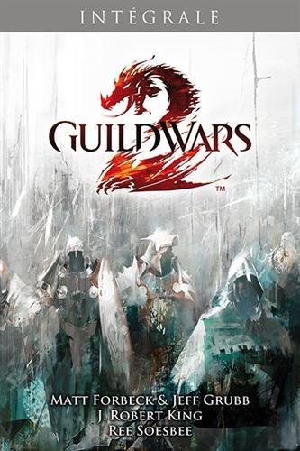 Guildwars, Intégrale : par Matt Forbeck, Jeff Brubb, J. R. King, Ree Soesbee