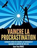 Dans ce guide, les plus grands procrastinateurs (ceux qui remettent souvent au lendemain) découvriront enfin les clés pour vaincre cette tendance qui les fait passer à côté de leur vie.Que vous soyez ultra-perfectionniste, paresseux notoire, étudiant...
