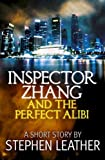 Inspector Zhang And The Perfect Alibi by Stephen Leather