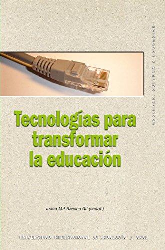 Tecnologías para transformar la educación (Sociedad, cultura y educación) por Juana María Sancho Gil (coord.)