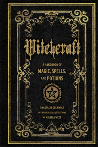 Witchcraft: A Handbook of Magic Spells and Potions por Anastasia Greywolf