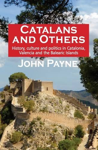 Catalans and Others: History, Culture and Politics in Catalonia, Valencia and the Balearic Islands