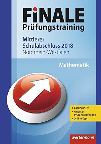 FiNALE Prüfungstraining Mittlerer Schulabschluss Nordrhein-Westfalen: Mathematik 2018 Arbeitsbuch mit Lösungsheft