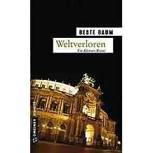 Weltverloren: Kriminalroman (Kriminalromane im GMEINER-Verlag)