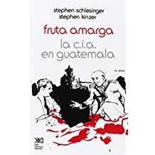 Fruta Amarga: La CIA En Guatemala