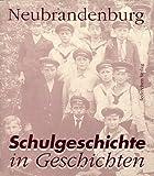 Neubrandenburg - Schulgeschichte in Geschichten - Peter Maubach, Horst G Berling, Dietrich Grünwald