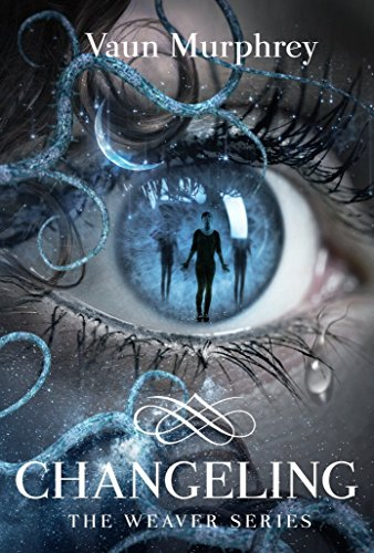 CHANGELING: Book Two in the Weaver Series (English Edition)