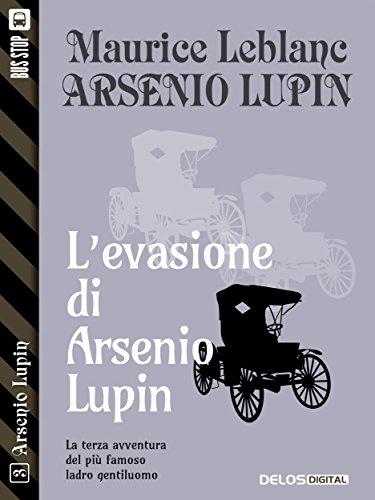 L'evasione di Arsenio Lupin: Arsenio Lupin ladro gentiluomo 3