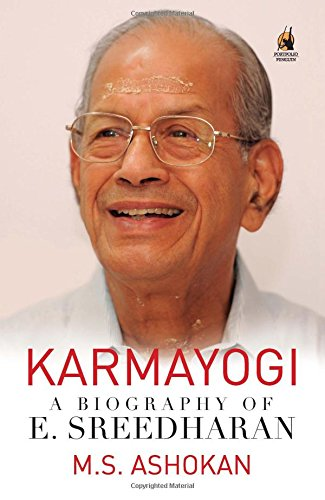 Karmayogi: A Biography of E. Sreedharan