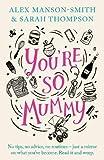 Youre So Mummy