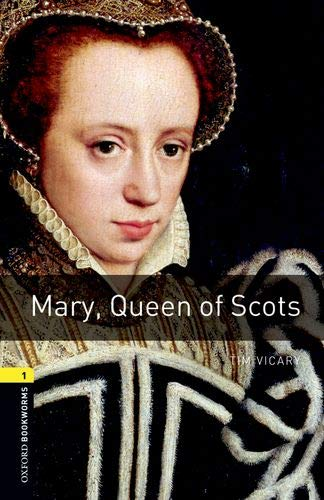 Oxford Bookworms Library: Oxford Bookworms 1. Mary, Queen of Scots MP3 Pack por Tim Vicary