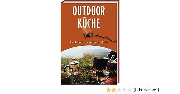 Outdoor Küche Kochbuch : Outdoor küche: amazon.de: susanne rieder: bücher