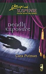 Deadly Exposure (Steeple Hill Love Inspired Suspense #102) by Cara Putman (2008-05-13)