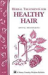 Herbal Treatments for Healthy Hair: Storey Country Wisdom Bulletin A-221 (Storey Country Wisdom Bulletin, a-221) by Greta Breedlove (1999-01-11)