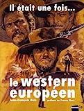 Il était une fois le western européen, 1901-2008 | Giré, Jean-François. Auteur