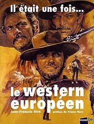 Il était une fois... le western européen : 1901-2008