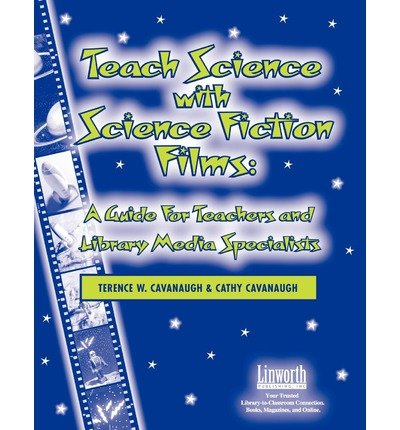 [(Teach Science with Science Fiction Films: A Guide for Teachers and Library Media Specialists)] [Author: Terence W Cavanaugh] published on (October, 2004)