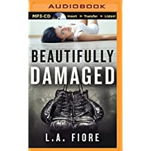 Beautifully Damaged by L. a. Fiore (2015-09-06)