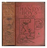 The handy boy's book / an entirely new edition by John Barnard ; assisted by many experts ; with 70 photographs and nearly 300 drawings and diagrams