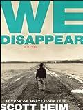 Image de We Disappear: A Novel