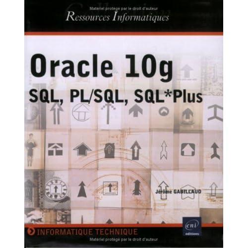 Oracle 10g : SQL, PL/SQL, SQL*Plus