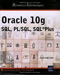 Oracle 10g : SQL, PL/SQL, SQL*Plus
