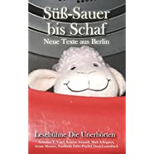 Süß-Sauer bis Schaf: Neue Texte aus Berlin