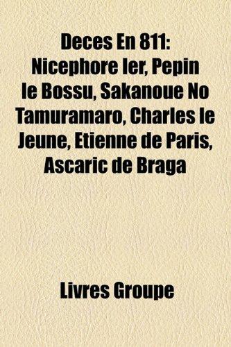 Dcs En 811: Nicphore Ier, Ppin Le Bossu, Sakanoue No Tamuramaro, Charles Le Jeune, Tienne de Paris, Ascaric de Braga